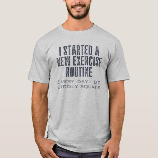 Exercise Routine Funny Quote T-Shirt
