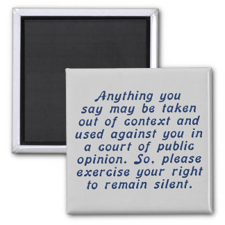 Exercise your judgment and keep your mouth shut square magnet