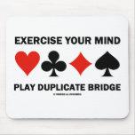 Exercise Your Mind Play Duplicate Bridge Mousepad