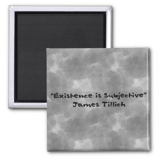 Existence Is Subjective Square Magnet