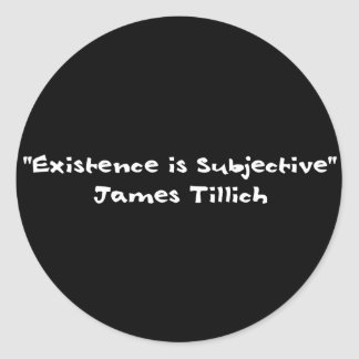 Existence Is Subjective Stickers