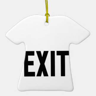 Exit, Way Out Double-Sided T-Shirt Ceramic Christmas Ornament
