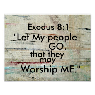 Exodus 8:1 Let My people GO, Bible Verse Poster