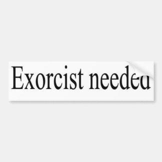 exorcist needed bumpersticker car bumper sticker