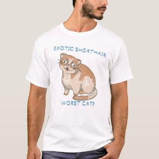 Exotic Shorthair- worst cat? T-Shirt