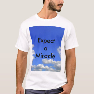 Expect a Miracle T Shrts T-Shirt