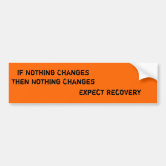 Expect Recovery Bumper Sticker