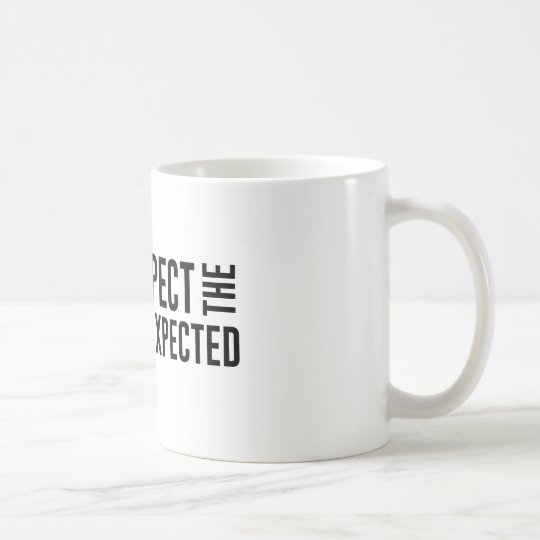 Expect the Unexpected Coffee Mug