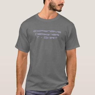 Expensive Designer       T - Shirt