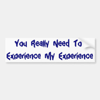 Experienced? Bumper Sticker