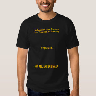 EXPERIENCED T SHIRTS