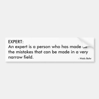 EXPERT:  An expert is a person who has made all... Bumper Sticker