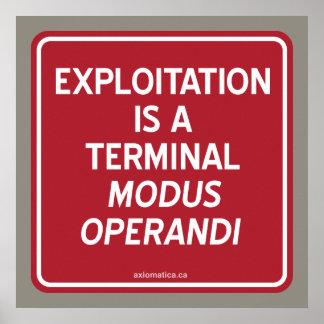 EXPLOITATION IS A TERMINAL MODUS OPERANDI PRINT
