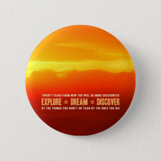 Explore. Dream. Discover. 6 Cm Round Badge