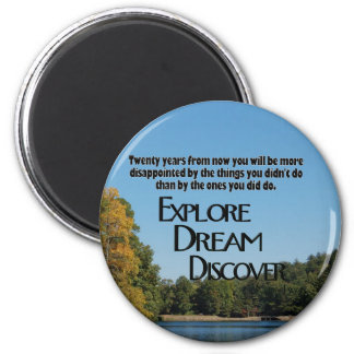 Explore, Dream & Discover Magnet