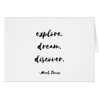 Explore. Dream. Discover. - Mark Twain Card