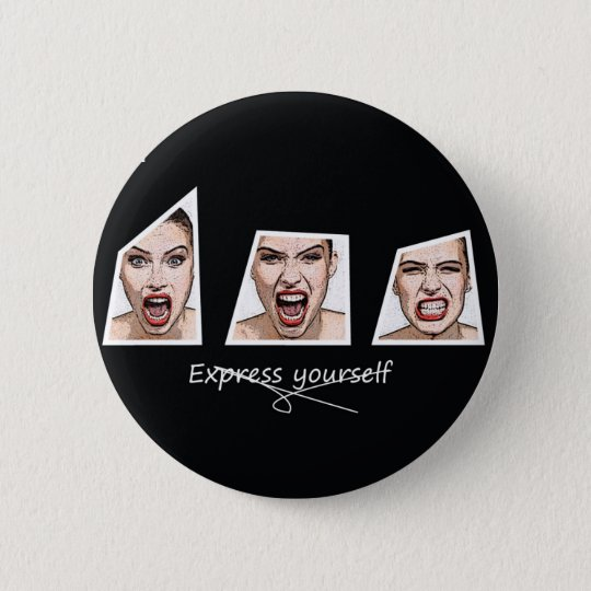 Express yourself 6 cm round badge