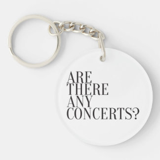 Expression Design - Are there any concerts? Keychains