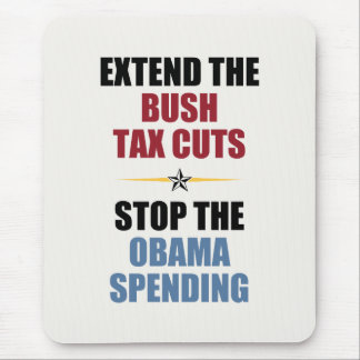 Extend The Bush Tax Cuts Mouse Pad