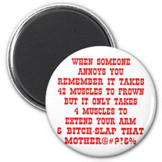 Extend Your Arm & Bitch-Slap That Mother 6 Cm Round Magnet