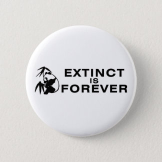 Extinct Is Forever 6 Cm Round Badge
