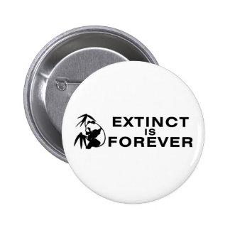 Extinct Is Forever 6 Cm Round Badge