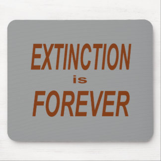 Extinction is Forever Mousepads