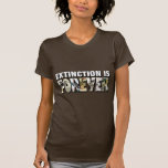 Extinction Is Forever Tee Shirts