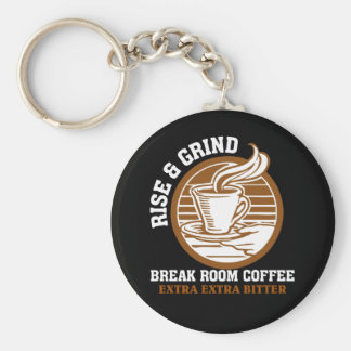 Extra Bitter Coffee for Disgruntled Employees Basic Round Button Key Ring
