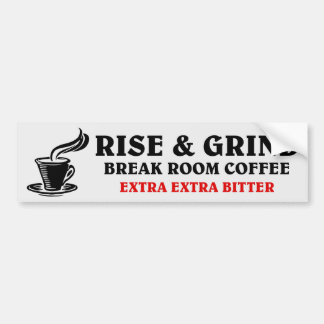 Extra Bitter Coffee for Disgruntled Employees Bumper Sticker