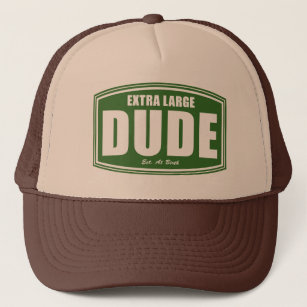 a659abe3 Extra Large Dude Established at Birth Trucker Hat