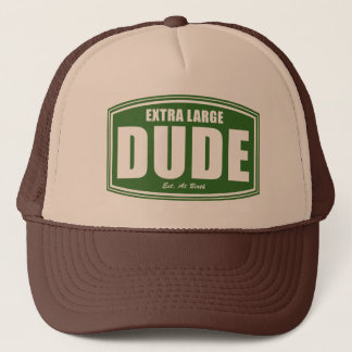 Extra Large Dude Established at Birth Trucker Hat