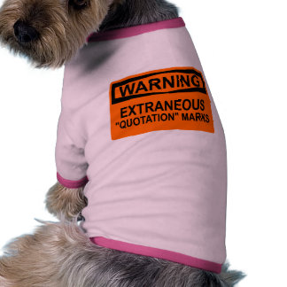 Extraneous Quotation Marks Sign Doggie Tee