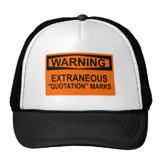 "Extraneous ""Quotation"" Marks Sign Hat"