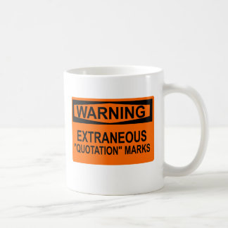 "Extraneous ""Quotation"" Marks Sign Coffee Mug"