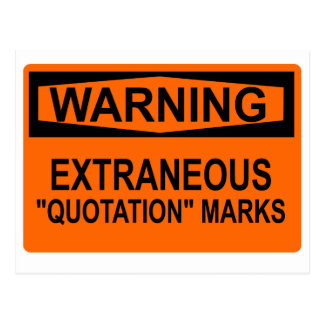 """Extraneous """"Quotation"""" Marks Sign Postcard"""