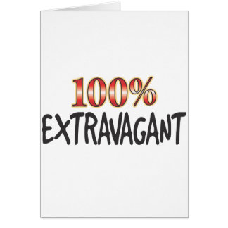Extravagant 100 Percent Greeting Card