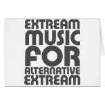 Extream Music - Alternative people funny humour Greeting Cards