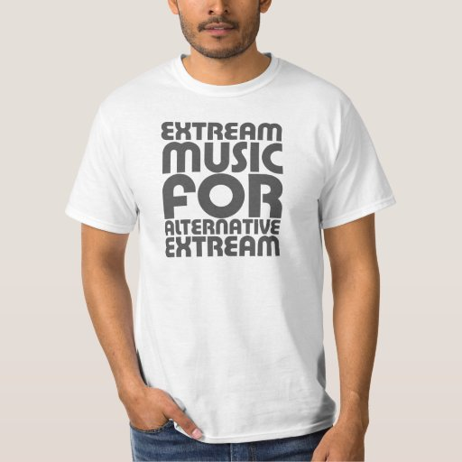 Extream Music - Alternative people funny humour T-shirts