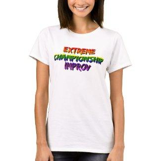 Extreme Championship Improv Pride Women's T Shirt