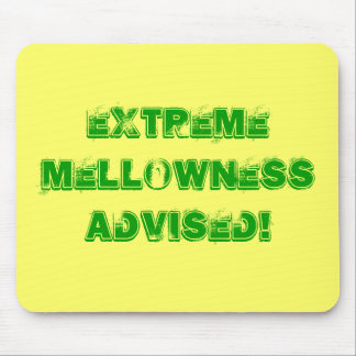 Extreme Mellowness Advised Mousepads