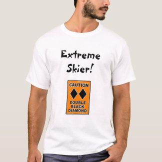 Extreme Skier! T-Shirt