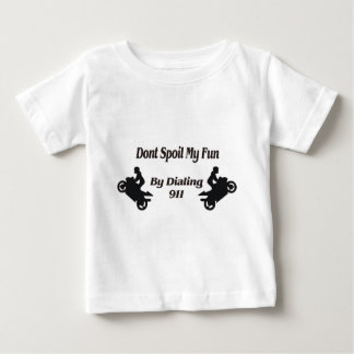 Extreme Stunts Dont Spoil my Fun Baby T-Shirt