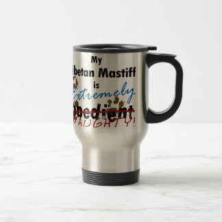Extremely Naughty Tibetan Mastiff Travel Mug