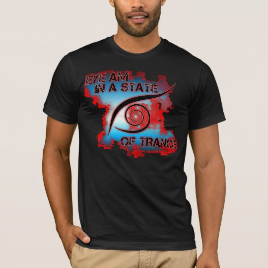 EYE am in a state of Trance T-Shirt