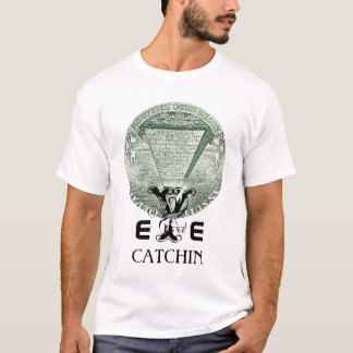 EYE  CATCHIN T-Shirt