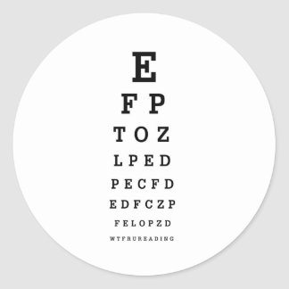 EYE CHART - Humor WTF RU READING Round Sticker