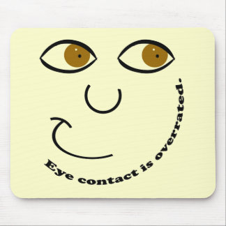 Eye Contact is Overrated Mousepad