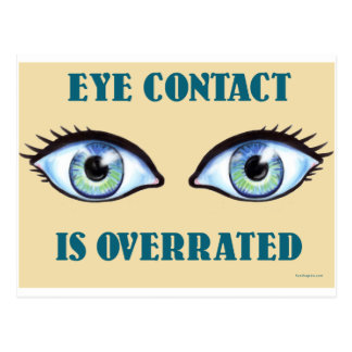 Eye Contact Is Overrated Postcard
