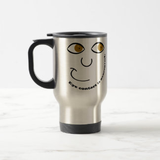 Eye Contact is Overrated Travel Mugs